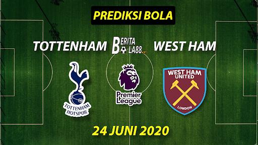Prediksi Bola Tottenham vs West Ham 24 juni 2020