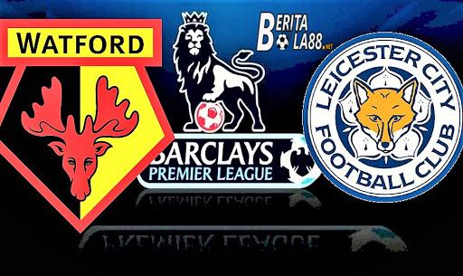Prediksi Bola Watford Vs Leicester City 20 Juni 2020