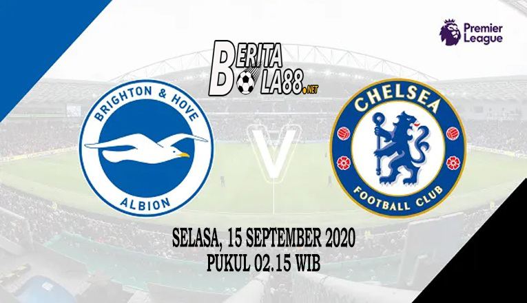 Prediksi Skor Brighton vs Chelsea 15 September 2020